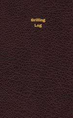 Grilling Log (Logbook, Journal - 96 Pages, 5 X 8 Inches)