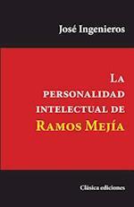 La Personalidad Intelectual de Ramos Mejia