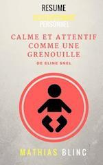 Calme Et Attentif Comme Une Grenouille de Eline Snel (Resume)