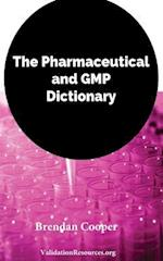 The Pharmaceutical and GMP Dictionary