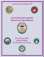 Joint Doctrine Note Jdn 3-16 Joint Electromagnetic Spectrum Operations 20 October 2016pectrum Operations 20 Octobe