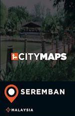 City Maps Seremban Malaysia