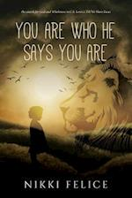 You Are Who He Says You Are