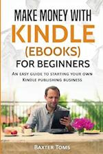 Make Money with Kindle (eBooks) for Beginners
