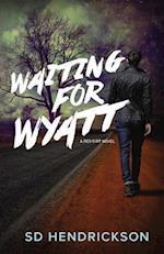 Waiting for Wyatt af Sd Hendrickson