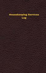 Housekeeping Services Log (Logbook, Journal - 96 Pages, 5 X 8 Inches)