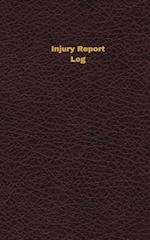 Injury Report Log (Logbook, Journal - 96 Pages, 5 X 8 Inches)