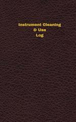 Instrument Cleaning & Use Log (Logbook, Journal - 96 Pages, 5 X 8 Inches)