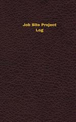 Job Site Project Log (Logbook, Journal - 96 Pages, 5 X 8 Inches)