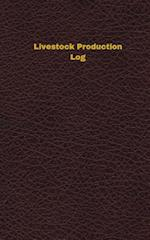 Livestock Production Log (Logbook, Journal - 96 Pages, 5 X 8 Inches)