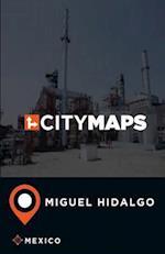 City Maps Miguel Hidalgo Mexico