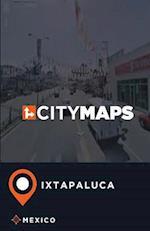 City Maps Ixtapaluca Mexico
