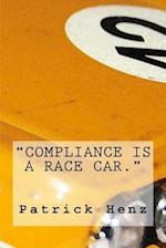 Compliance Is a Race Car.