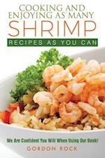 Cooking and Enjoying as Many Shrimp Recipes as You Can