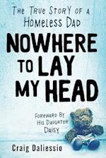 Nowhere to Lay My Head