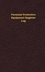 Personal Protective Equipment Register Log (Logbook, Journal - 96 Pages, 5 X 8 I