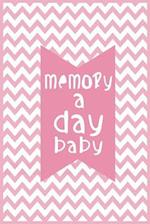 Memory a Day Baby