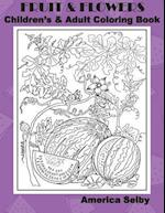Fruit and Flowers Children's and Adult Coloring Book