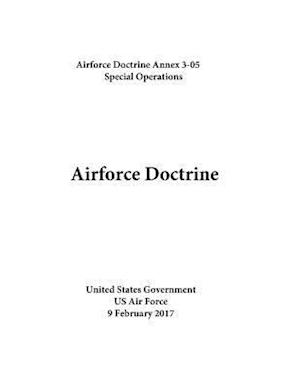 Airforce Doctrine Annex 3-05 Special Operations 9 February 2017