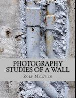 Photography - Studies of a Wall