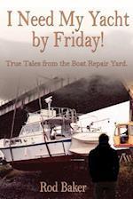 I Need My Yacht by Friday