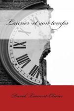 Laurier Et Son Temps