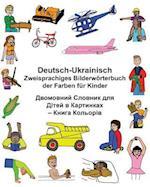 Deutsch-Ukrainisch Zweisprachiges Bilderworterbuch Der Farben Fur Kinder