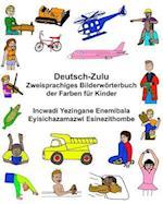 Deutsch-Zulu Zweisprachiges Bilderworterbuch Der Farben Fur Kinder Incwadi Yezingane Enemibala Eyisichazamazwi Esinezithombe