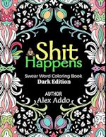Shit Happens Swear Word Coloring Book