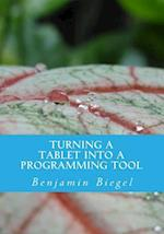Turning a Tablet Into a Programming Tool