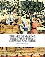 The Art of Making Wines from Fruits, Flowers and Herbs