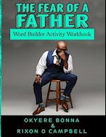 The Fear of a Father- Word Builder Activity Workbook