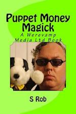 Puppet Money Magick