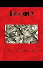 This Is Poetry af G. V. O. Galbraith