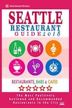 Seattle Restaurant Guide 2018 af Arthur S. Dickinson