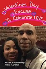 Valentine's Day Excuse to Celebrate Love