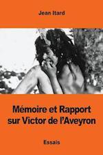 Memoire Et Rapport Sur Victor de L'Aveyron