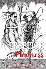 Tryptich of Madness