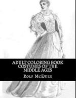 Adult Coloring Book - Costumes of the Middle Ages