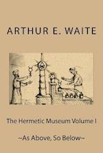 The Hermetic Museum Volume I