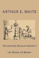 The Hermetic Museum Volume II