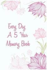 Every Day a 5 Year Memory Book