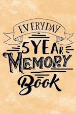 Everyday 5 Year Memory Book