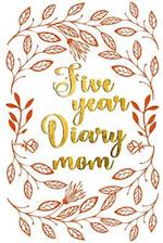 Five Year Diary Mom