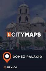 City Maps Gomez Palacio Mexico
