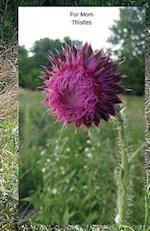 For Mom Thistles