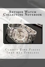 Antique Watch Collecting Notebook