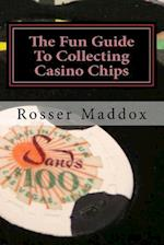 The Fun Guide to Collecting Casino Chips