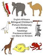 English-Afrikaans Bilingual Children's Picture Dictionary of Animals Tweetalige Prentewoordeboek Van Diere Vir Kinders