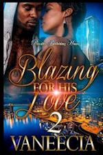 Blazing for His Love 2